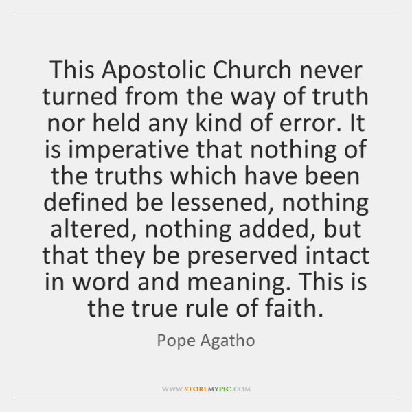 This Apostolic Church never turned from the way of truth nor held ...