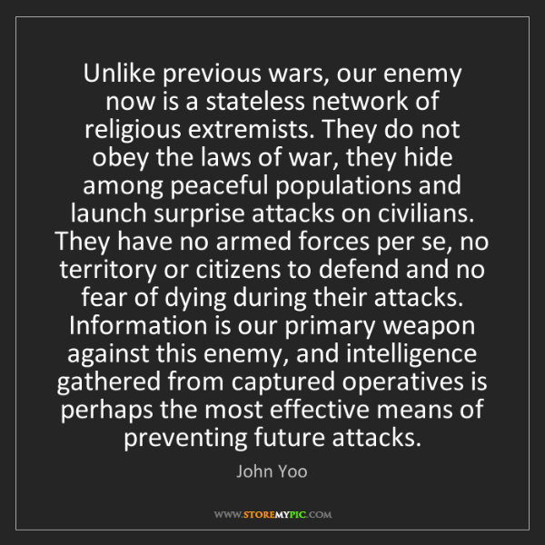 John Yoo: Unlike previous wars, our enemy now is a stateless network...