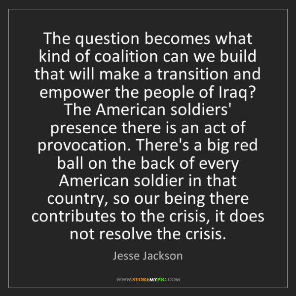 Jesse Jackson: The question becomes what kind of coalition can we build...