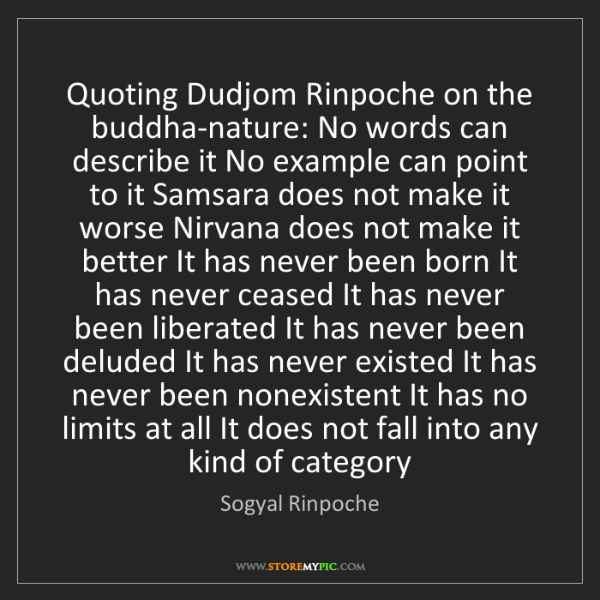 Sogyal Rinpoche: Quoting Dudjom Rinpoche on the buddha-nature: No words...