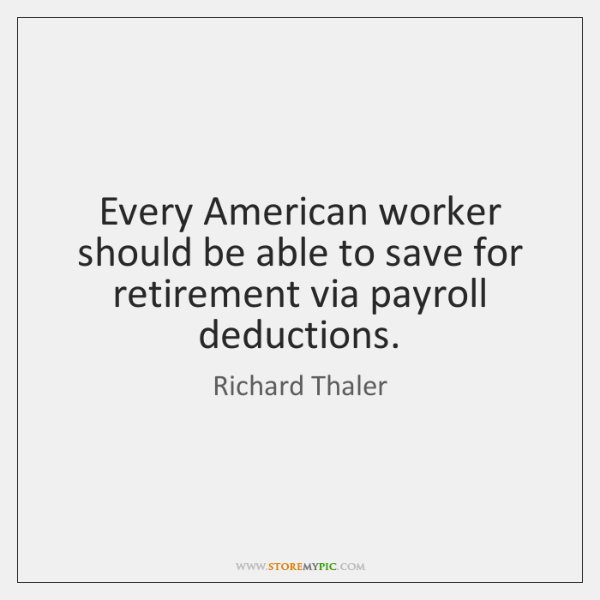 Every American worker should be able to save for retirement via payroll ...