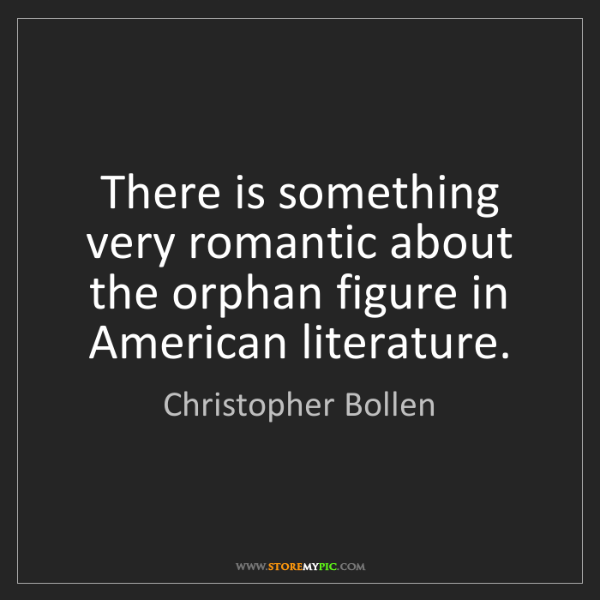 Christopher Bollen: There is something very romantic about the orphan figure...