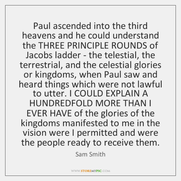 Paul ascended into the third heavens and he could understand the THREE ...