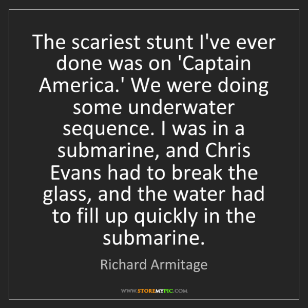 Richard Armitage: The scariest stunt I've ever done was on 'Captain America.'...