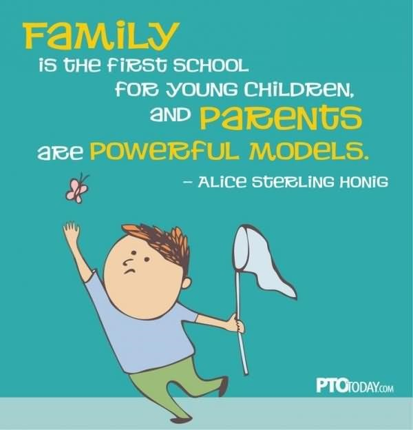 Family is the first school for young children and parents