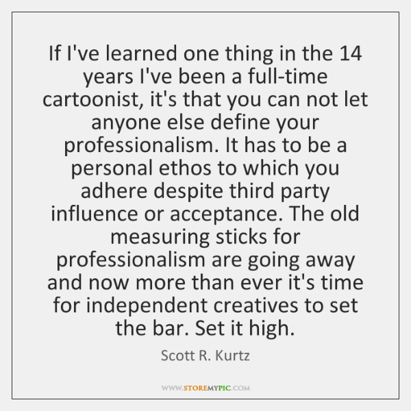 If I've learned one thing in the 14 years I've been a full-time ...