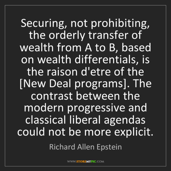 Richard Allen Epstein: Securing, not prohibiting, the orderly transfer of wealth...