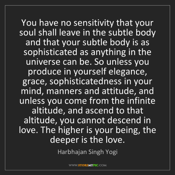 Harbhajan Singh Yogi: You have no sensitivity that your soul shall leave in...