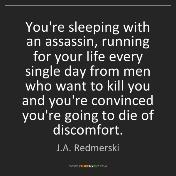 J.A. Redmerski: You're sleeping with an assassin, running for your life...