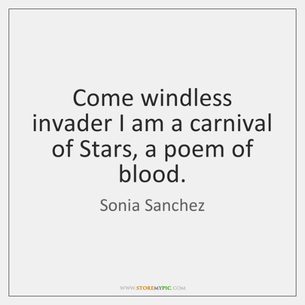 Come windless invader I am a carnival of Stars, a poem of ...