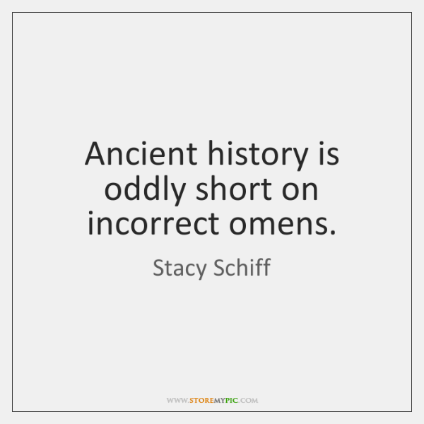 Ancient history is oddly short on incorrect omens.