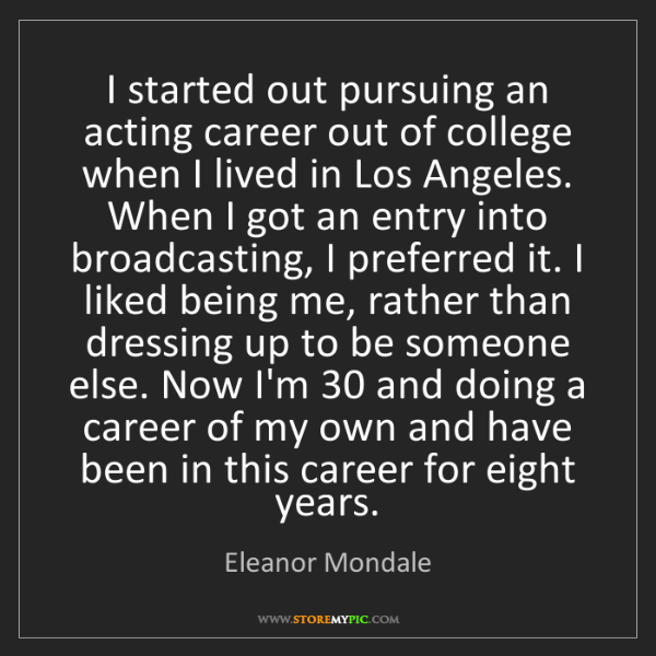 Eleanor Mondale: I started out pursuing an acting career out of college...