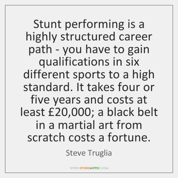 Stunt performing is a highly structured career path - you have to ...
