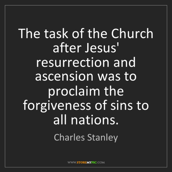 Charles Stanley: The task of the Church after Jesus' resurrection and...