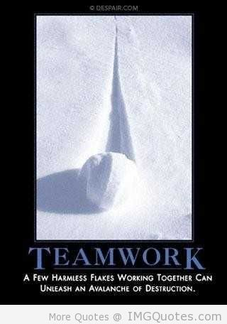 Teamwork a few harmless flakes working together can unleash an avalanche of destructi