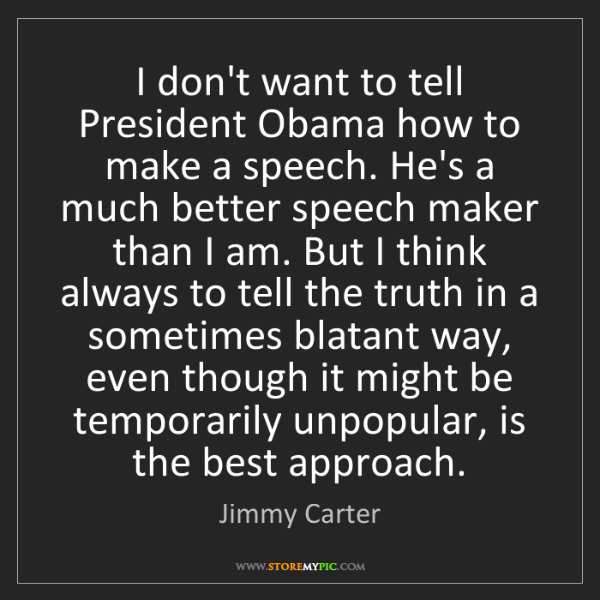 Jimmy Carter: I don't want to tell President Obama how to make a speech....
