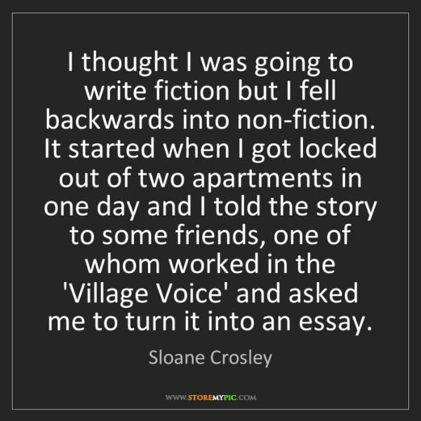 Sloane Crosley: I thought I was going to write fiction but I fell backwards...