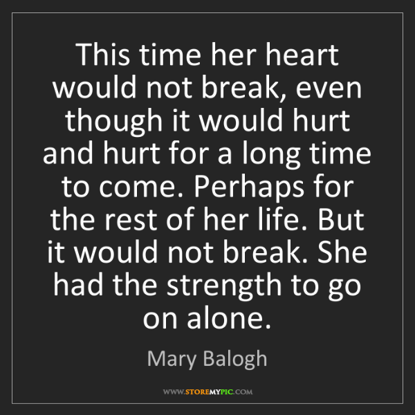 Mary Balogh: This time her heart would not break, even though it would...