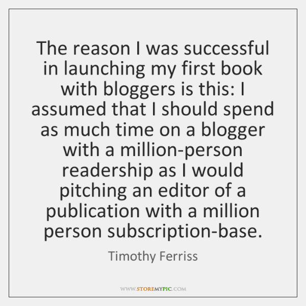 The reason I was successful in launching my first book with bloggers ...