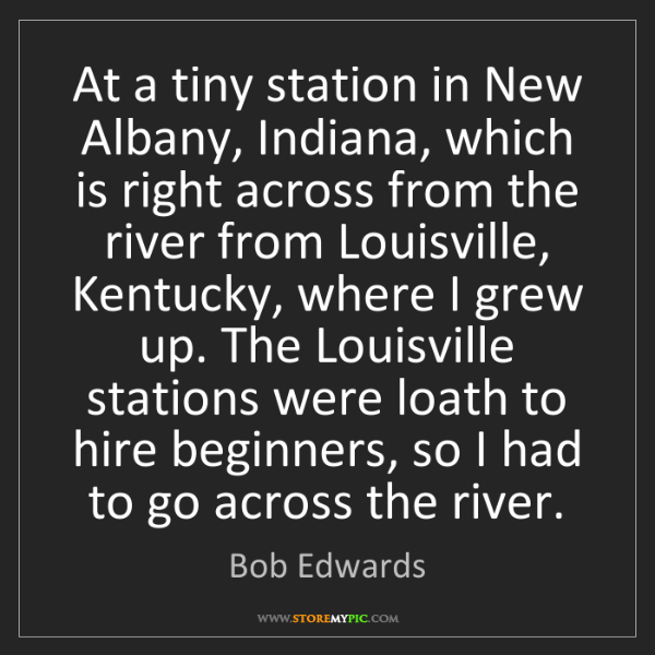 Bob Edwards: At a tiny station in New Albany, Indiana, which is right...