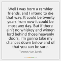 townes-van-zandt-well-i-was-born-a-rambler-friends-quote-on-storemypic-9d7e0