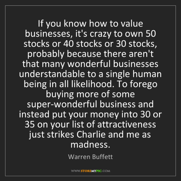 Warren Buffett: If you know how to value businesses, it's crazy to own...