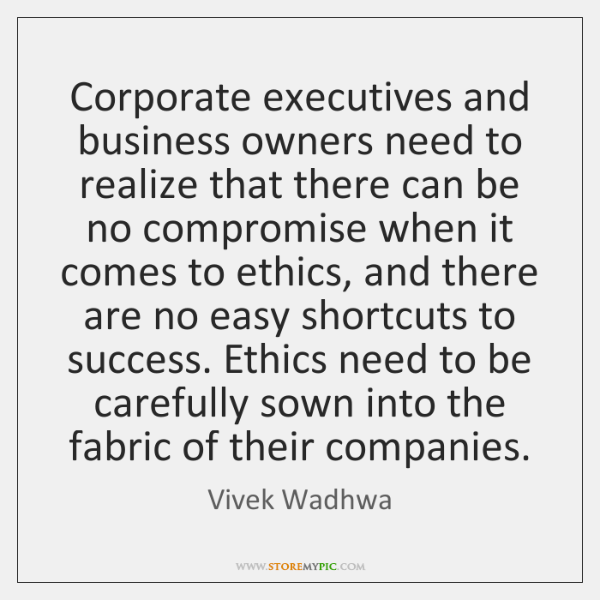 Corporate executives and business owners need to realize that there can be ...