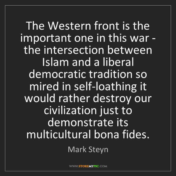 Mark Steyn: The Western front is the important one in this war -...