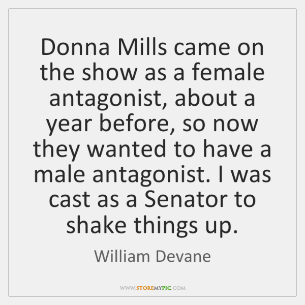 Donna Mills came on the show as a female antagonist, about a ...
