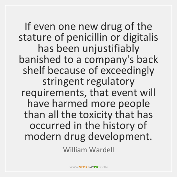 If even one new drug of the stature of penicillin or digitalis ...