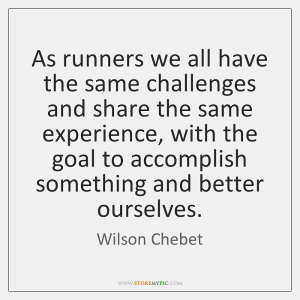As runners we all have the same challenges and share the same ...