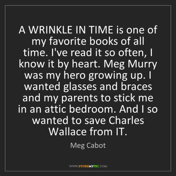 Meg Cabot: A WRINKLE IN TIME is one of my favorite books of all...