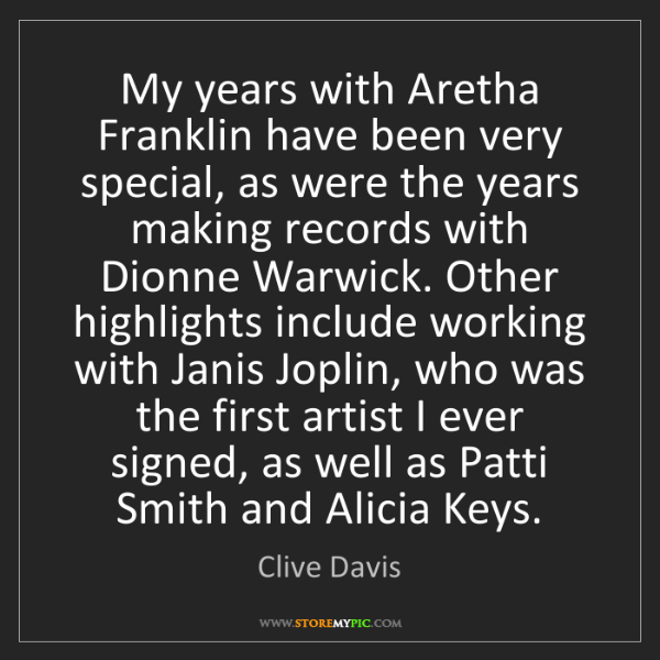 Clive Davis: My years with Aretha Franklin have been very special,...