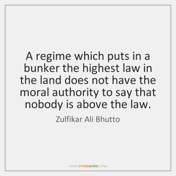 A regime which puts in a bunker the highest law in the ...