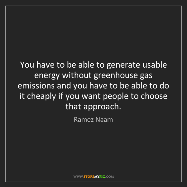 Ramez Naam: You have to be able to generate usable energy without...
