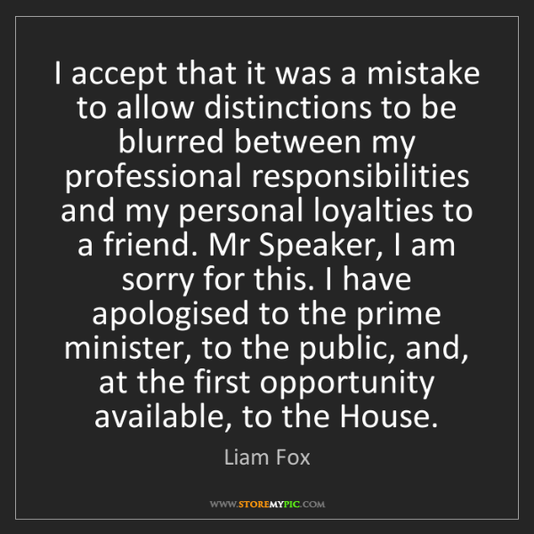 Liam Fox: I accept that it was a mistake to allow distinctions...