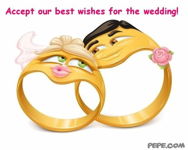 Accept our best wishes for the wedding
