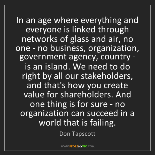Don Tapscott: In an age where everything and everyone is linked through...
