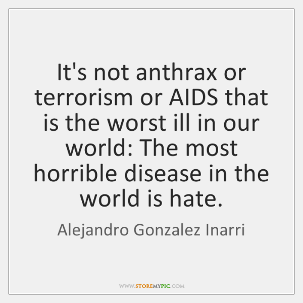 It's not anthrax or terrorism or AIDS that is the worst ill ...