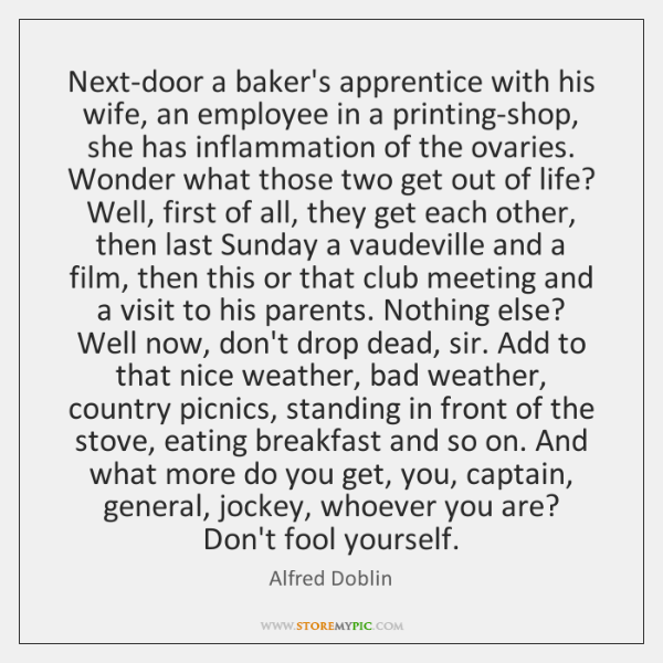 Next-door a baker's apprentice with his wife, an employee in a printing-shop, ...