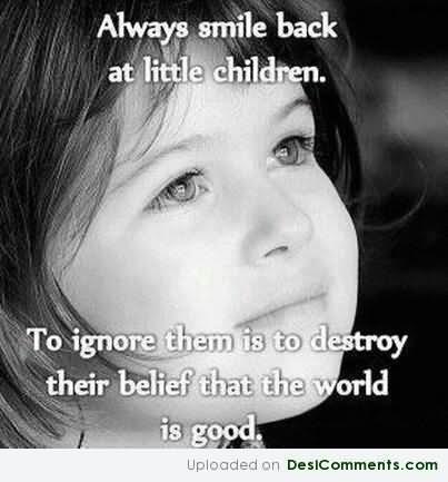Always smile back at little children