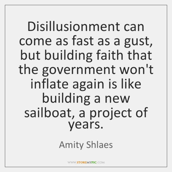 Disillusionment can come as fast as a gust, but building faith that ...