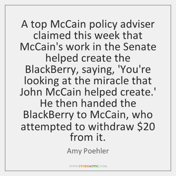 A top McCain policy adviser claimed this week that McCain's work in ...