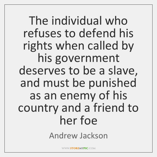 The individual who refuses to defend his rights when called by his ...