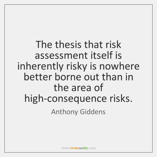 The thesis that risk assessment itself is inherently risky is nowhere better ...