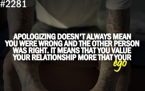 Apologizing doesnt always mean you were wrong and the other