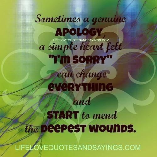 Sometimes a genuine apology a simple heart felt im sorry