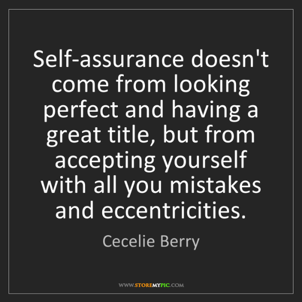 Cecelie Berry: Self-assurance doesn't come from looking perfect and...