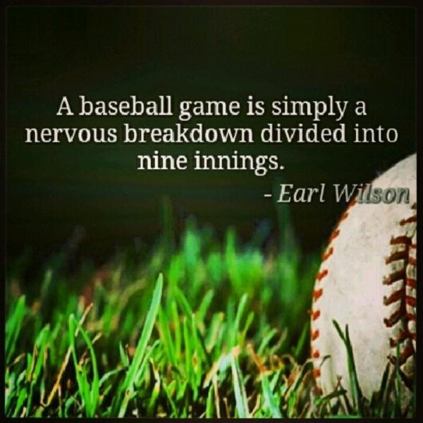 A baseball game is simply a nervous divided into nine innings earl wilson