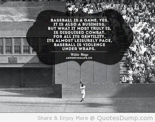 Baseball is a game yes it is also a business willie mays